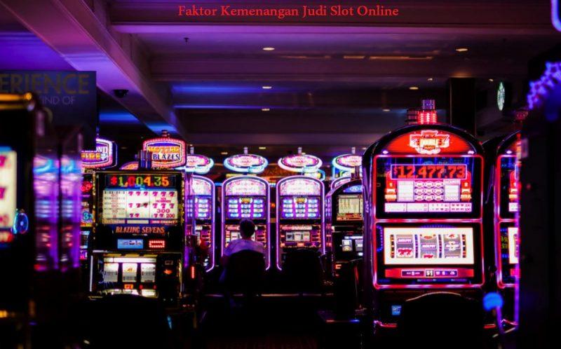 Faktor Kemenangan Judi Slot Online