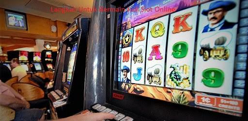 Langkah Untuk Bermain Judi Slot Online